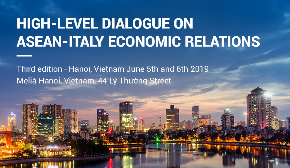 2019 Edition of the High-Level Dialogue on ASEAN-Italy Economic Relations in Hanoi
